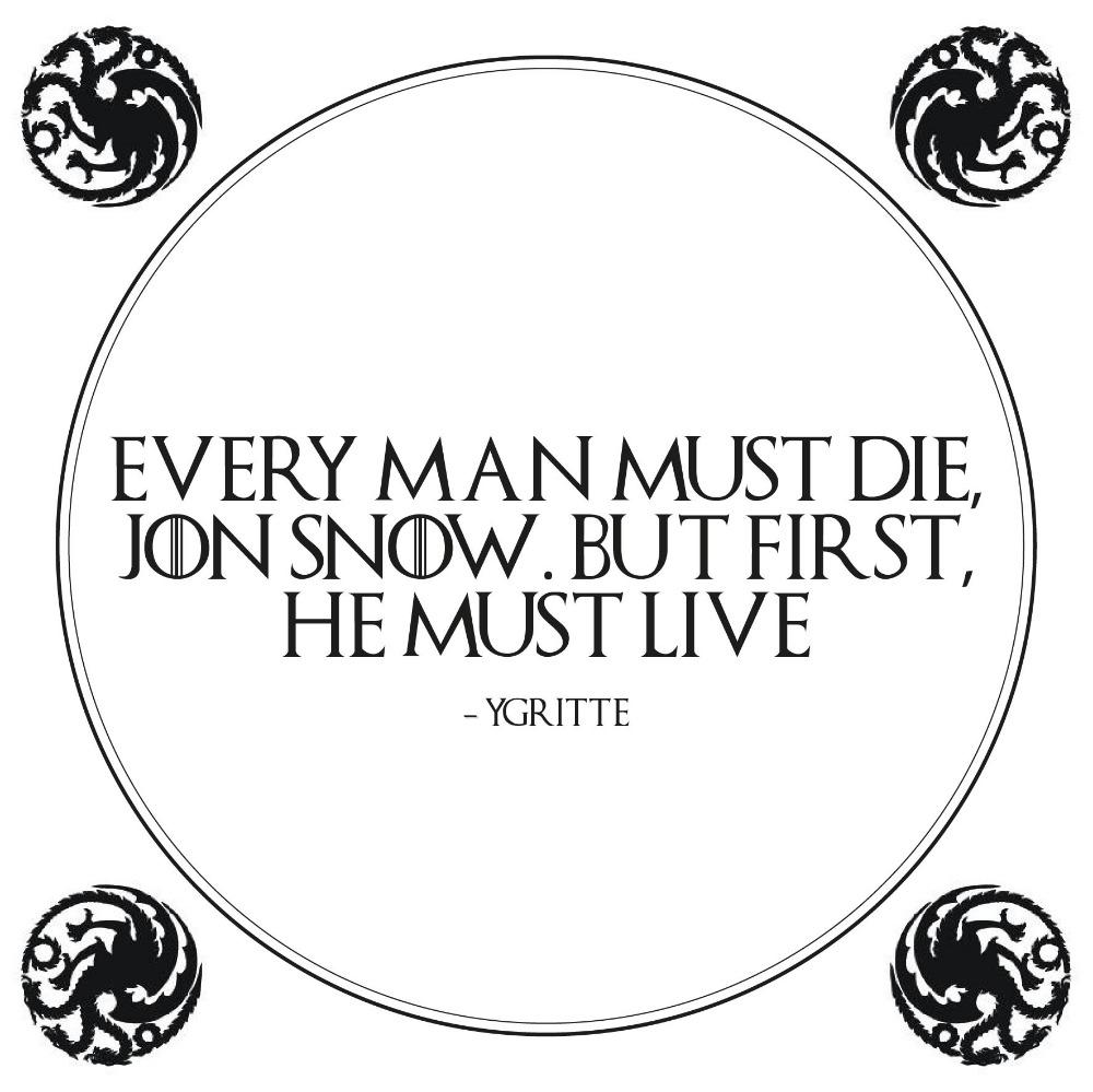 Every man must die - Game Of Thrones