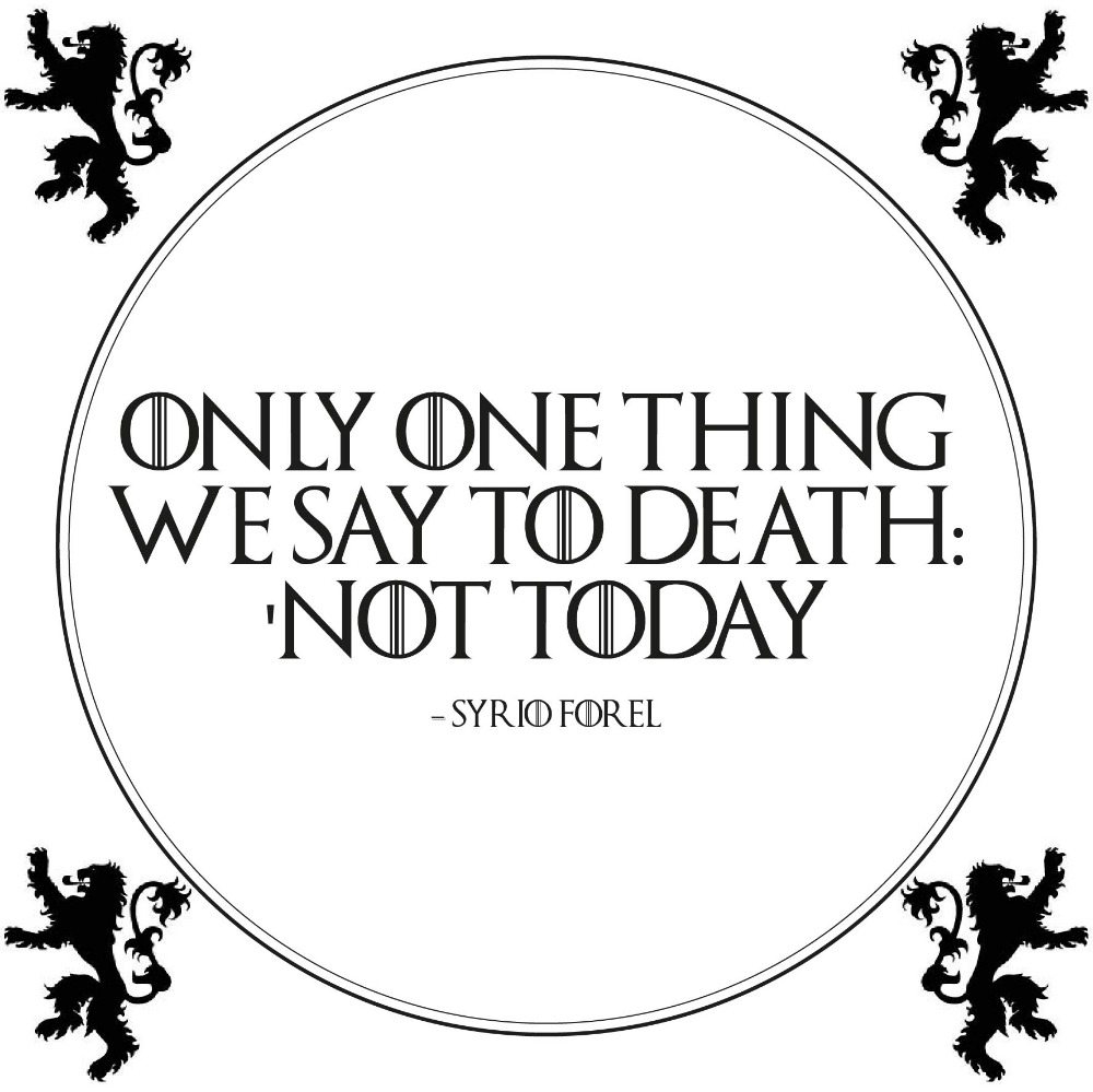 Only one thing we say - Game Of Thrones
