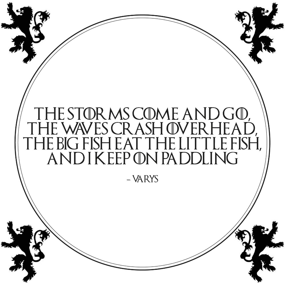 The storms come and go - Game Of Thrones