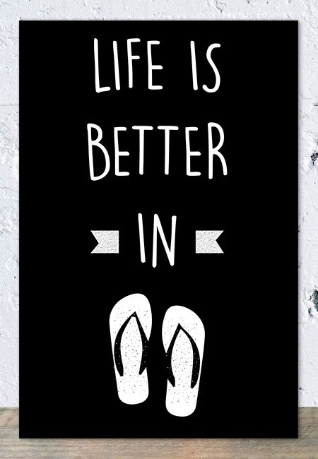 Life is better in (Zwart) - Tekstbord